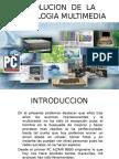 evolucion  de  la tecnologia multimedia - copia