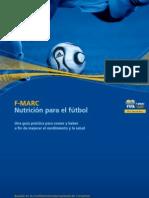 Nutrición en el fútbol. Una guía práctica para comer y beber a fin de mejorar el rendimiento y la salud (FIFA. 2005)