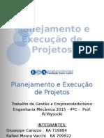 Eng. Mec 2015 (4ºC) - Grupo 3 - Planejamento e Execução de Projetos