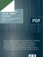 "DOCUMENTAL ""DIOS TIENE FUTURO"""