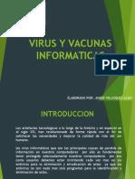 Virus y vacunas Informaticos