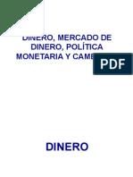 DINERO, MERCADO DE DINERO, POLÍTICA MONETARIA