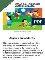 EDUCAÇÃO MOTORA E SUAS  INFLUÊNCIAS NO DESENV. DA CRIANÇA - Reorganizado (1).ppt