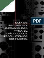 Guia de Recursos y Herramientas Para El Dialogo y La Resolucion de Conflictos