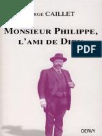 Caillet Serge - Monsieur Philippe, l'Ami de Dieu