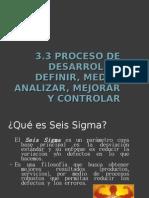 3.3 Proceso de Desarrollo Definir, Analizar, Medir & Controlar