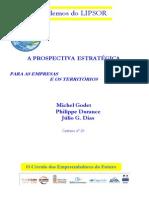 Godet, Durance, Dias, 2008. A prospectiva estratégica para empresas