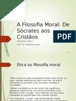 A Filosofia Moral. de Sócrates Aos Cristãos