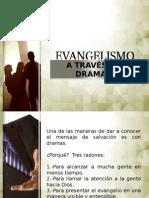 Evangelismo a traves de Dramas
