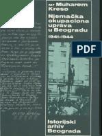 Mr Muharem Kreso - Njemačka Okupaciona Uprava u Beogradu 1941-1944