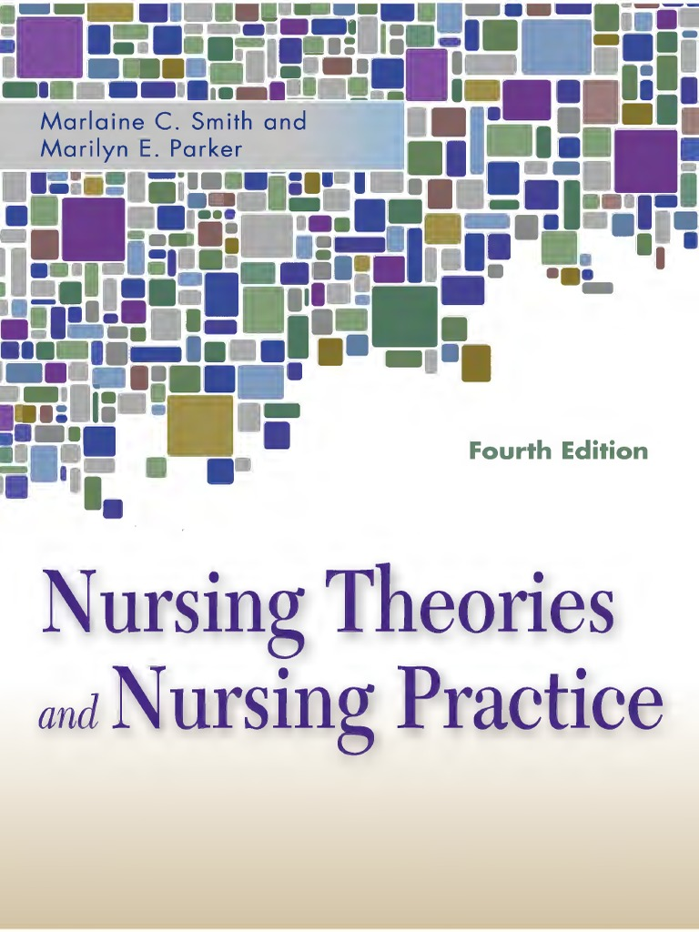 Nursing Theories And Practice Smith Marlaine C Srg Theory