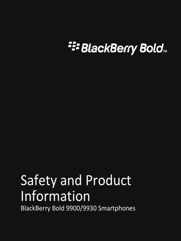 BlackBerry Bold 9900 9930 Smartphones Safety and Product Information