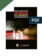 OPINIONES Y PERCEPCIONES SOBRE LAS VIOLENCIAS DE GÉNERO EN LA UNIVERSIDAD DEL VALLE – CALI.   ESCUELA DE TRABAJO SOCIAL Y DESARROLLO HUMANO. CURSO DISEÑO DE SONDEO 2015.