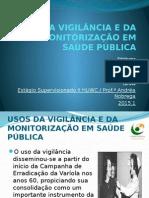 Usos Da Vigilância e Da Monitorização Em Saúde Sus 02.06.2015