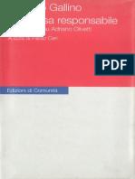 Gallino, Luciano; Ceri, Paolo - L'impresa responsabile. Un'intervista su Adriano Olivetti [ITA scan Edizioni di Comunità 2001].pdf