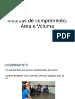 Medidas de Comprimento, Área e Volume