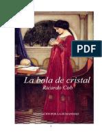 La Bola de Cristal, Ricardo Cob