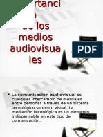 La Importancia de Los Medios Audiovisuales