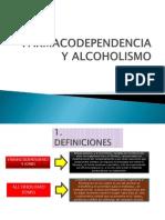 Fármacodependencia y Alcoholismo