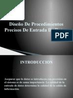 Diseño de Procedimientos Precisos de Entrada de Datos