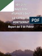 -Iom 2010- Naus-ovni Aturades Dalt La Carena de Montserrat Report 9 de Febrer
