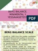 Berg Balance, Minimental y Yessavagetest