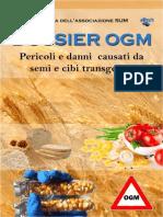 DOSSIER OGM - Pericoli e Danni Causati Da Semi e Cibi Transgenici - Www.laviadiuscita.net