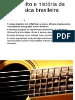 Conceito e História Da Música Brasileira
