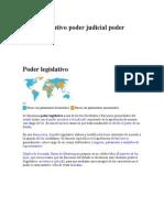 Poder Ejec Utivo Poder Judicial Poder Legislativo