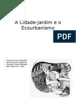 A-Cidade-Jardim-e-o-Ecourbanismo.pptx