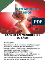 CANCER EN MENORES DE 15 AÑOS.ppt