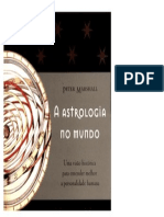 A ASTROLOGIA NO MUNDO - Uma Visão Histórica para Entender Melhor a Personalidade Humana - PETER  MARSHALL.pdf