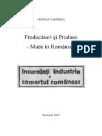 Producatori Si Produse Made in Romania (Vol1)