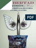 La libertad de expresión en México. Informes de misión de las relatorías de la ONU y de la CIDH, 2011