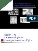 [Sesión 1] La Metodología en Investigación Antropológica
