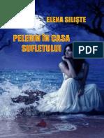 Elena Siliste - Pelerin in Casa Sufletului