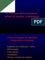 4-Processos de Fracionamento e Mistura de Magmas