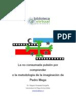 Alvarado Borgoño, M. - La No Consumada Pulsión Por Comprender o La Metodología de La Imaginación de Pedro Mege