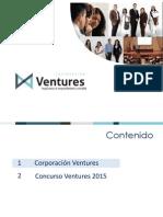 Presentación Infomativa Concurso Ventures 2015