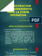 4. Infraestructura Equipamiento Etapa Operativa