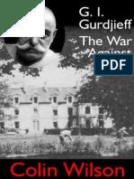 Colin Wilson - G.I.gurdjieff, The War Against Sleep (Excerpt)