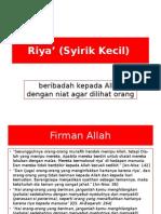 Riya' (Syirik Kecil)
