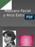 Arco Extraoral y Máscara Facial