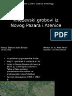 Kneževski Grobovi Iz Novog Pazara i Atenice