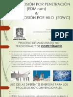 EDM y EDWC ELECTRO EROSIÓN POR PENETRACIÓN (EDM ram) &  ELECTRO EROSIÓN POR HILO  (EDWC)
