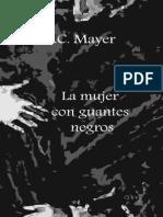 La Mujer Con Guantes Negro - K. C. Mayer
