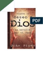 John Piper Cuando No Deseo a Dios
