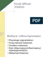 Multi Focal Pigmentation