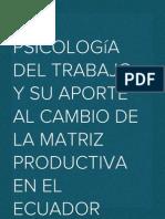 La Psicología del Trabajo y su aporte al cambio de la Matriz Productiva en el Ecuador