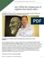 Manuel Carreiras_ «Sobre Las Ventajas Para El Cerebro Del Bilingüismo Hay Mucho Mito» - ABC